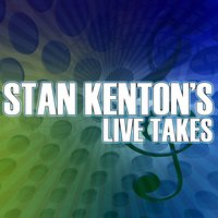 Stan Kenton's Live Takes — Stan Kenton