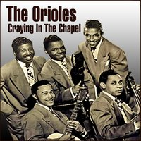 Crying In The Chapel — The Orioles