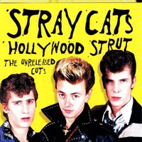 Hollywood Strut: The Unreleased Cuts — Stray Cats