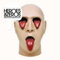 Simian Vices Modern Devices — Heroes & Zeros