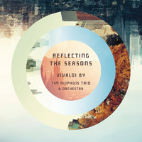 Reflecting The Seasons — Tim Kliphuis, Tim Kliphuis Trio and Orchestra
