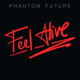 Feel Alive — Phantom Future