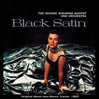 Black Satin — George Shearing Quintet and Orchestra