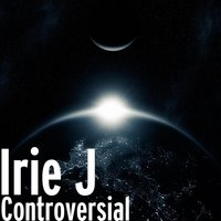 Controversial — Irie J