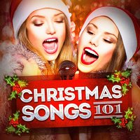 Christmas Songs 101 — Today's Hits!, Todays Hits, Christmas Hits & Christmas Songs