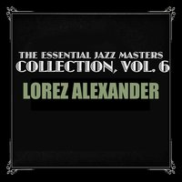 The Essential Jazz Masters Collection, Vol. 6 — Lorez Alexandria