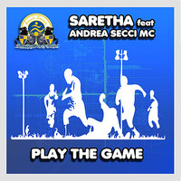 Play the Game — Andrea Secci Mc, Saretha