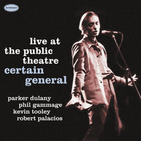 Live at the Public Theatre — Certain General