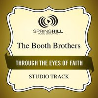 Through the Eyes of Faith (Studio Track) — The Booth Brothers