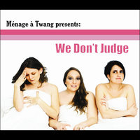We Don't Judge — Ménage à Twang
