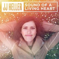 Sound of a Living Heart — JJ Heller