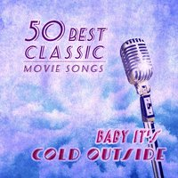 Baby It's Cold Outside: 50 Best Classic Movie Songs — сборник