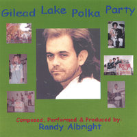 Gilead Lake Polka Party — Randy Albright