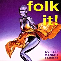 Folk it! — Avtar Maniac