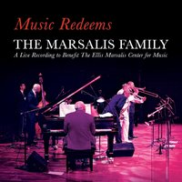 Music Redeems — The Marsalis Family