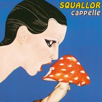 Cappelle — Squallor