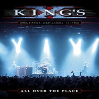 Live All Over The Place — King's X