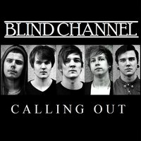Calling Out — Blind Channel