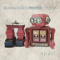 Apart — Brainwashed Proper Citizens