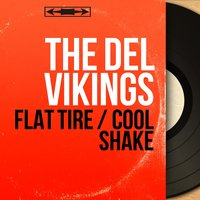 Flat Tire / Cool Shake — The Del-Vikings, Carl Stevens and His Orchestra