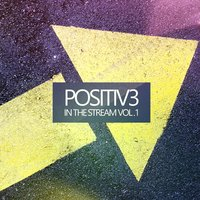 Positiv3 in the Stream Vol. 1 — сборник