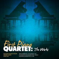 First Piano Quartet: The Works — First Piano Quartet