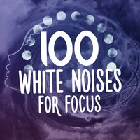 100 White Noises for Focus — сборник