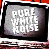 Pure White Noise — Relax Meditate Sleep, White Noise Therapy, Lullaby Land, Lullaby Land|Relax Meditate Sleep|White Noise Therapy