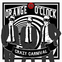 Crazy Carnival — Orange O'Clock