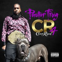 Crown Royal 4 — Pastor Troy