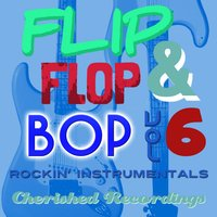 Flip Flop and Bop. Vol 6 — The Champs
