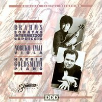 Brahms: Sonatas, Intermezzos, Capriccio — Иоганнес Брамс, Nobuko Imai, Harris Goldsmith, Nobuko Imai & Harris Goldsmith