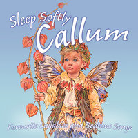 Sleep Softly Callum - Lullabies and Sleepy Songs — Eric Quiram, Julia Plaut, Ingrid DuMosch, The London Fox Players, Frank McConnell