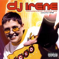 Progressive Dance Mix, Vol. One — DJ Irene