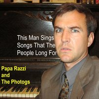 This Man Sings Songs That the People Long For — Papa Razzi and the Photogs
