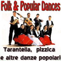 Folk & Popular Dances - Tarantella, pizzica e altre danze popolari — сборник