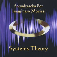 Soundtracks For Imaginary Movies — Systems Theory