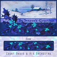 The Seasons Greetings From — Count Basie & His Orchestra, Count Basie