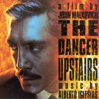 The Dancer Upstairs — Alberto Iglesias