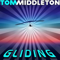 Gliding — Tom Middleton