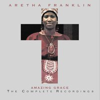 Amazing Grace: The Complete Recordings — Aretha Franklin