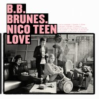 Nico Teen Love — BB Brunes
