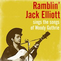 Sings the Songs of Woody Guthrie — Ramblin' Jack Elliott