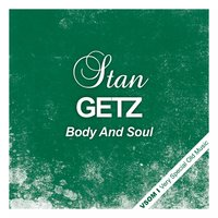 Body and Soul — Stan Getz, Irving Berlin