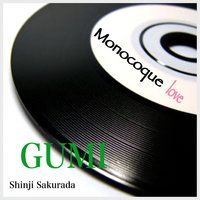 Monocoque Love — GUMI, shinji sakurada