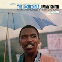 Softly As A Summer Breeze — Jimmy Smith