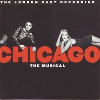 Chicago, The London Cast Recording — New London Cast of Chicago The Musical (1997)
