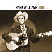 Gold — Hank Williams