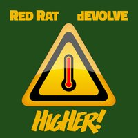 Higher — Red Rat, Devolve, Red Rat x dEVOLVE