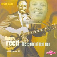 The Essential Boss Man CD 2 — Jimmy Reed